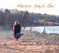 Music Says Go - Barbara Duncan